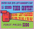 Lefty's The Left Hand Store Announces 15 Second Video Contest for International Left-Hander's Day: Being Left Handed - the Good, the Bad and the Ugly