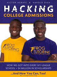 College admissions, hacking college admissions, FrogTutoring, Harold Ekeh, Victor Agbafe