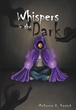 "McKenna D. Keetch's New Book ""Whispers in the Dark"" is a Creatively Crafted and Vividly Illustrated Journey Into a Dynamic, Mysterious, Suspenseful Plot"