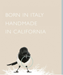 Maddalena Bearzi - Born in Italy, Handmade in California