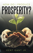 New book 'How Do I Produce Prosperity?' offers biblical outlook on finances