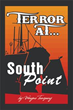 Wayne A. Tanguay Releases 'Terror at South Point'