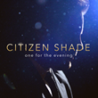 "Citizen Shade Releases Debut Pop-Soul EP ""One for the Evening"""