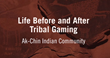 Life Before and After Tribal Gaming