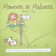 Merri Joy Announces Release of 'Moments of Madness'