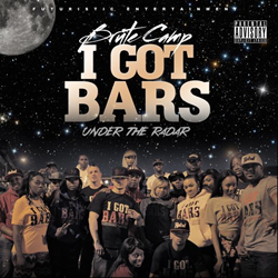 Brute Camp - Under The Radar: I Got Bars