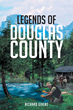 """Richard Givens's New Book """"Legends of Douglas County"""" is an Entertaining Story about Luck, Love and the Pursuit of Happiness"""