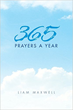 Power of Prayer Shown, Explored in New Book '365 Prayers A Year'