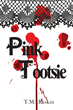 """T.M. Raskin's New Book """"Pink Tootsie"""" is a Heart Wrenching Work About the Extreme Hardships of Life"""