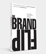 """""""The Brand Flip,"""" Long-awaited Sequel to """"The Brand Gap,"""" Now Available"""