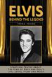 Elvis Behind The Legend