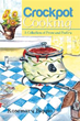 Author Rosemary Biggio Releases New Book 'Crockpot Cooking'
