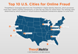 Top 10 U.S. Cities for Online Fraud