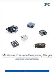 Miniature Precision Positioning Stages Catalog, released by PI
