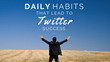 Daily Habits That Lead to Twitter Success: Shweiki Media Printing Company Presents a Must-Watch Webinar Detailing How to Easily Utilize This Social Media Tool