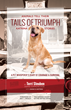 Tails of Triumph: Animals Tell Their Katrina Stories Animals features timeless tales of determination and survival by pet whisperer and HSUS disaster responder Terri Steuben.