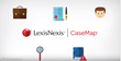 LexisNexis CaseMap Now Integrated with Lexis Advance