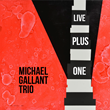 """Keyboardist/Composer Michael Gallant's """"Live Plus One"""" to Be Released October 9"""