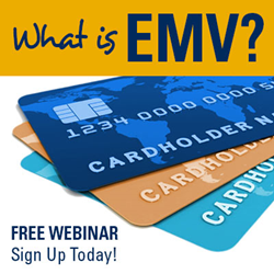 Free EMV Webinar - Sign Up Today!