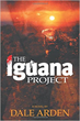 "What You Don't Know About ""The Iguana Project"" Could Hurt You"