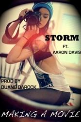 Storm - Making A Movie ft Aaron Davis and Lujon (Prod By Duane DaRock)