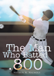 "Arthur N. Nichols's new book ""The Man Who Batted .800"" is an entertaining and telling story that any baseball fan will love."