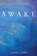 "Omer Zamir's new book ""Awake"" is a creatively crafted and vividly illustrated work of poetry."