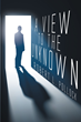"""Robert L. Pollock's new book """"A View to the Unknown"""" is a thrilling and insightful journey into the mysterious and the paranormal."""