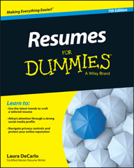 Resumes for Dummies, 7th Edition, Authored by Laura DeCarlo of Career...