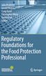 IFPTI Publishes Book on Regulatory Foundations for Food Protection Professionals