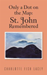 New book by Charlotte Fish Lacey tells of experiences in St. John