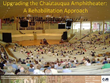 The Chautauqua Amphitheatre, One of the Nation's Most Significant Historic Theatres and a National Historic Landmark, is Threatened With Demolition