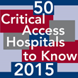 Becker's Hospital Review Names 50 Critical Access Hospitals to Know