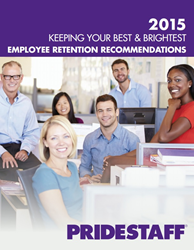 PrideStaff Releases 2015 Employee Retention Survey Findings and...
