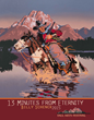 "Labels for the new commemorative wines include artwork by featured artist Billy Schenck: oil painting ""13 Minutes From Eternity,"" also depicted on the  2015 Jackson Hole Fall Arts Festival poster."