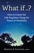New Book Provides Step-By-Step Approach to Successfully Creating the Life You Want