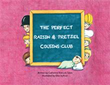 Children's Book Shows 'The Perfect Raisin & Pretzel Cousins Club'