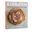 Eat Wheat Again with New Cookbook, Einkorn: Recipes for Nature's Original Wheat