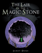 "Janet L. Duke's New Book ""The Lair of the Magic Stone"" is a Creatively Crafted and Vividly Illustrated Journey Into a Tale of Magic and Fantasy"