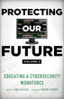 """""""Protecting Our Future"""": New Cybersecurity Book Examines Critical Infrastructure Sectors"""