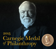 2015 Carnegie Medal of Philanthropy Awarded to Outstanding Individuals and Families Who Dedicate Private Wealth to the Public Good