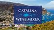 "The ""Original Catalina Wine Mixer"" To Take Place September 13 on Catalina Island"