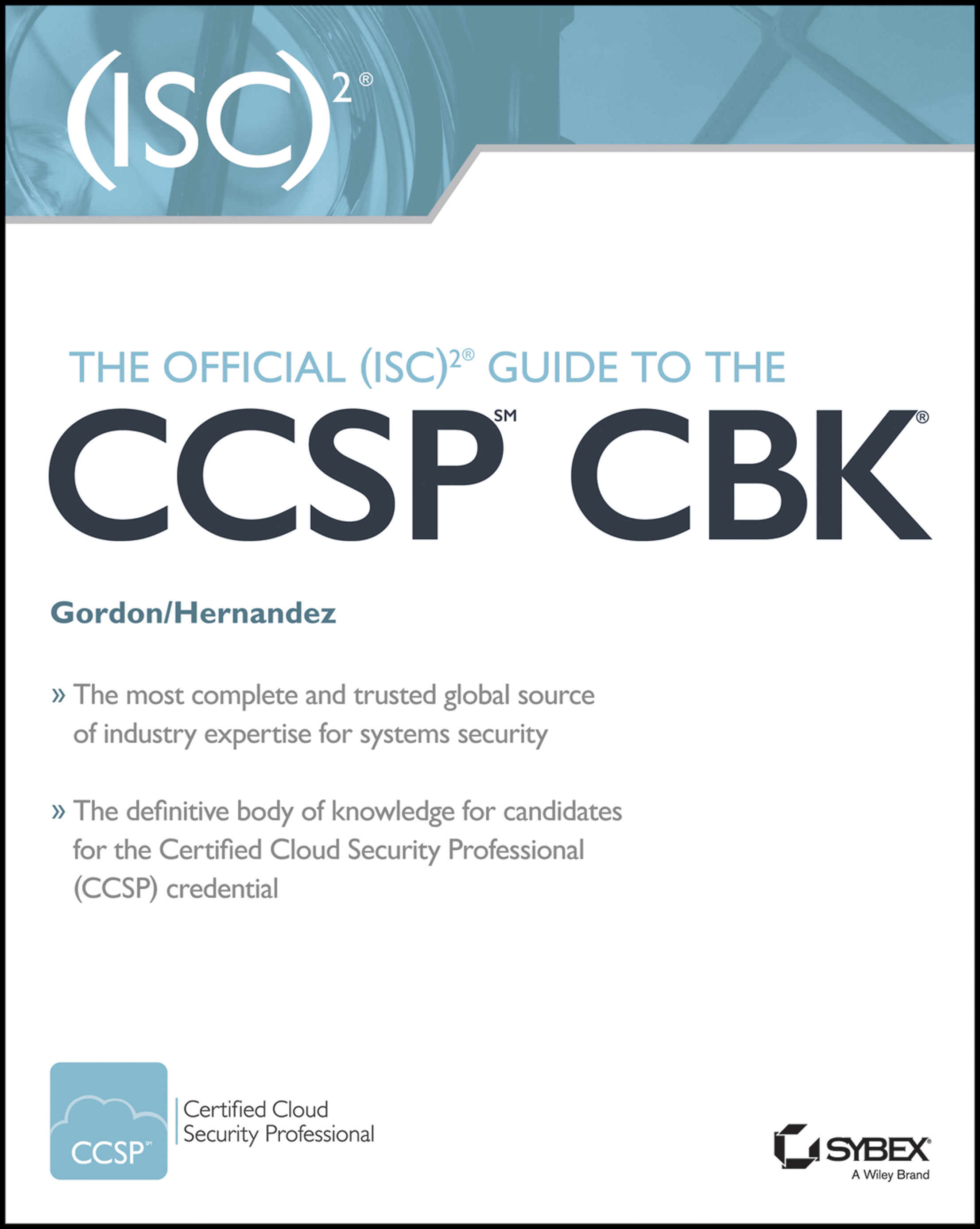 Wiley and isc partner to bring new learning and training the official isc guide to the ccsp cbk xflitez Gallery