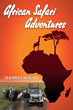 'African Safari Adventures' by Thomas Walsh is Now Available as eBook