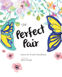 "Diane Di Nicola Castellano's New Book ""The Perfect Pair"" is a Creatively Crafted and Vividly Illustrated Journey Into the Imagination"