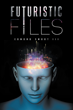 "EDMOND SMOOT III's New Book ""Futuristic Files"" is an Informative and Detailed Guidebook to Efficient Living"
