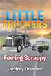 Author Jeffrey Otersen Releases 'Little Truckers'