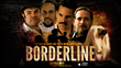 Independently Produced, BORDERLINE Premieres September 22nd Exclusively on Amazon Instant Video & Amazon Prime