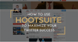 How to Use Hootsuite to Maximize Twitter Success: Shweiki Media Printing Company Present a Must-Watch Webinar on Increasing Social Media Efficiency and Effectiveness
