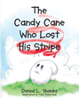 "Donna L. Shanks's new book ""The Candy Cane Who Lost His Stripe"" is a creatively crafted and vividly illustrated journey into the imagination."